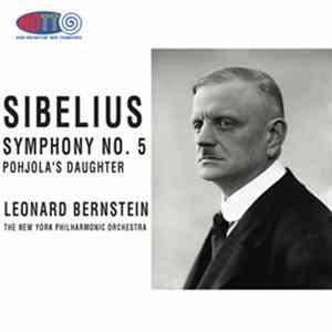 Sibelius, Leonard Bernstein, The New York Philharmonic Orchestra - Symphony No. 5 / Pohjola's Daughter Download