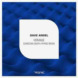 Dave Angel - Homage (Christian Smith Hypno Remix) Download