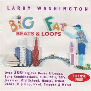 Larry Washington - Big Fat Beats & Loops Volume 1 Download