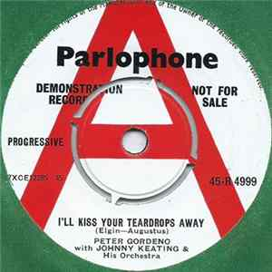 Peter Gordeno With John Keating & His Orchestra - I'll Kiss Your Teardrops Away / You Can Do It If You Try Download