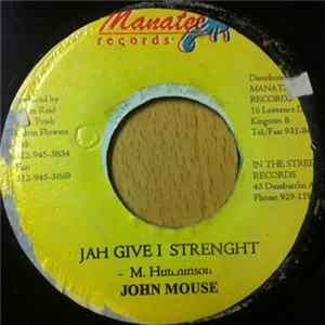 John Mouse - Jah Give I Strenght Download