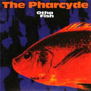 The Pharcyde - Otha Fish Download