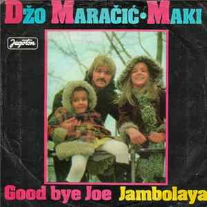 Džo Maračić - Maki - Good Bye Joe / Jambolaya Download