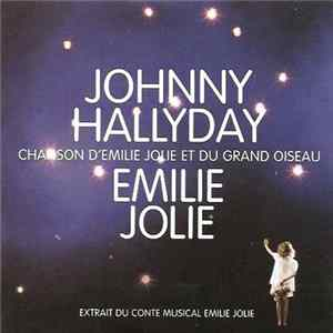 Johnny Hallyday & Emilie Jolie - Chanson D'Emilie Jolie Et Du Grand Oiseau Download