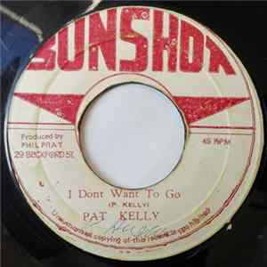 Pat Kelly - I Dont Want To Go Download