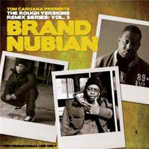 Tom Caruana presents Brand Nubian - Rough Versions Vol. 3 Download